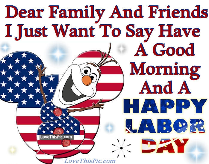 200480-Olaf-Good-Morning-Happy-Labor-Day-Quote.jpg